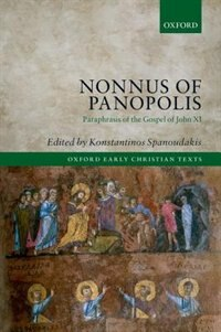 Book Nonnus of Panopolis: Paraphrasis of the Gospel of John XI by Konstantinos Spanoudakis
