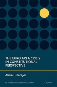 Book The Euro Area Crisis in Constitutional Perspective by Alicia Hinarejos