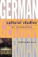 Book German Cultural Studies: An Introduction by Rob Burns