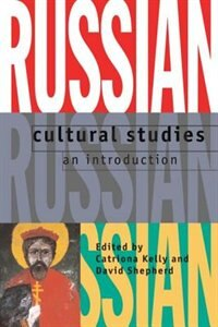 Book Russian Cultural Studies: An Introduction by Catriona Kelly