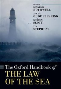 Book The Oxford Handbook of the Law of the Sea by Donald R. Rothwell