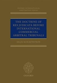 Book The Doctrine of Res Judicata Before International Commercial Arbitral Tribunals by Silja Schaffstein