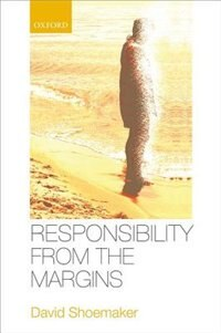 Book Responsibility from the Margins by David Shoemaker
