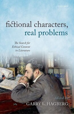 Book Fictional Characters, Real Problems: The Search for Ethical Content in Literature by Garry L. Hagberg