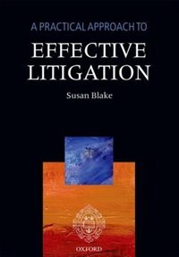 Book A Practical Approach to Effective Litigation by Susan Blake