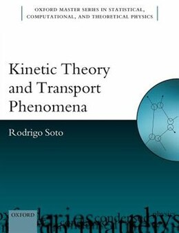 Book Kinetic Theory and Transport Phenomena by Rodrigo Soto