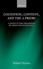 Cognition, Content, and the A Priori: A Study in the Philosophy of Mind and Knowledge