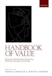 Book Handbook of Value: Perspectives from Economics, Neuroscience, Philosophy, Psychology and Sociology by Tobias Brosch