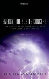 Book Energy, the Subtle Concept: The discovery of Feynmans blocks from Leibniz to Einstein, Revised… by Jennifer Coopersmith