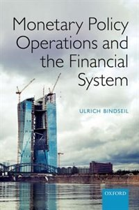Book Monetary Policy Operations and the Financial System by Ulrich Bindseil