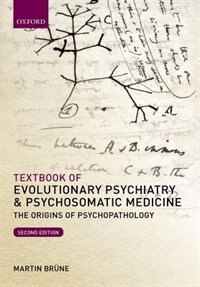 Book Textbook of Evolutionary Psychiatry and Psychosomatic Medicine: The Origins of Psychopathology by Martin Brune