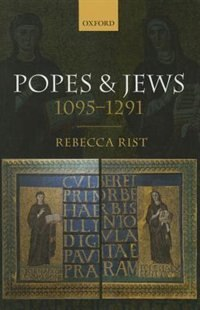 Book Popes and Jews, 1095-1291 by Rebecca Rist