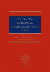 Book Navigating European Pharmaceutical Law: An Experts Guide by Maria Isabel Manley