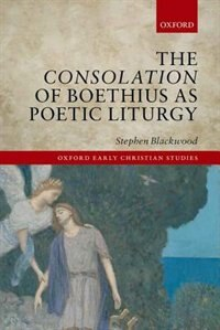 Book The Consolation of Boethius as Poetic Liturgy by Stephen Blackwood