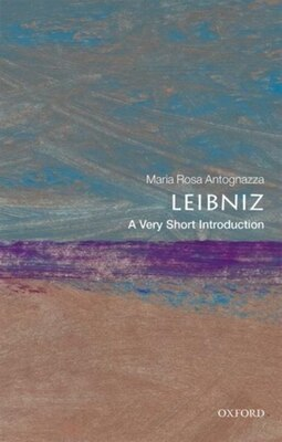 Book Leibniz: A Very Short Introduction by Maria Rosa Antognazza