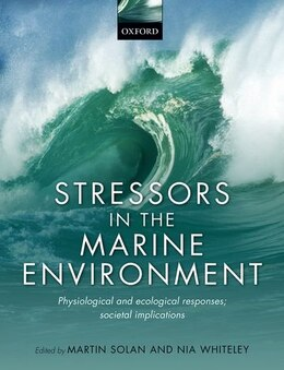Book Stressors in the Marine Environment: Physiological and Ecological Responses; Societal Implications by Martin Solan