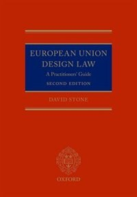 Book European Union Design Law: A Practitioners Guide by David Stone