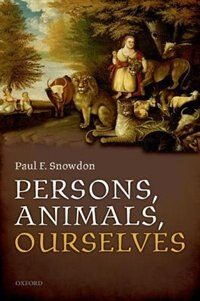 Book Persons, Animals, Ourselves by Paul F. Snowdon