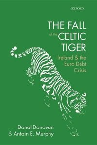 Book The Fall of the Celtic Tiger: Ireland and the Euro Debt Crisis by Donal Donovan
