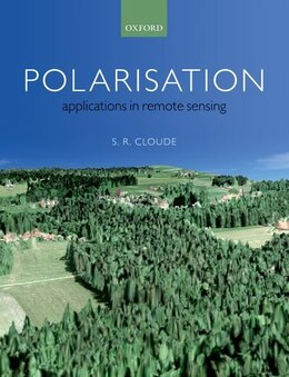 Book Polarisation: Applications in Remote Sensing by Shane Cloude