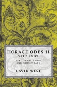 Book Horace: Odes II: Vatis Amici by David West