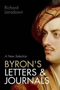 Book Byrons Letters and Journals: A New Selection by Richard Lansdown
