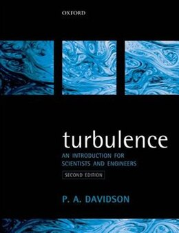 Book Turbulence: An Introduction for Scientists and Engineers by Peter Davidson