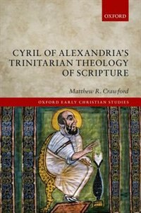 Book Cyril of Alexandrias Trinitarian Theology of Scripture by Matthew R. Crawford