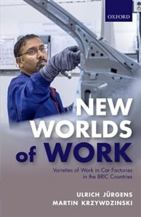 Book The New Worlds of Work: Varieties of Work in Car Factories in the BRIC Countries by Ulrich Jurgens