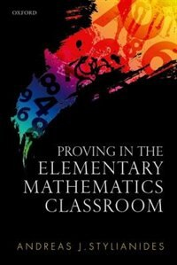Book Proving in the Elementary Mathematics Classroom by Andreas Stylianides