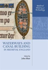 Book Waterways and Canal-Building in Medieval England by John Blair