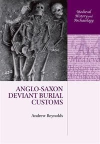 Book Anglo-Saxon Deviant Burial Customs by Andrew Reynolds