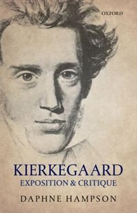 Book Kierkegaard: Exposition and Critique by Daphne Hampson