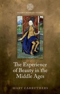 Book The Experience of Beauty in the Middle Ages by Mary Carruthers