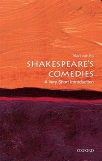 Book Shakespeares Comedies: A Very Short Introduction by Bart Van Es