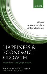 Book Happiness and Economic Growth: Lessons from Developing Countries by Andrew E.Clark
