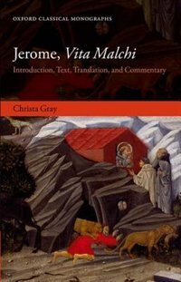 Book Jerome, Vita Malchi: Introduction, Text, Translation, and Commentary by Christa Gray