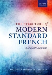 Book The Structure of Modern Standard French: A Student Grammar by Maj-Britt Mosegaard Hansen