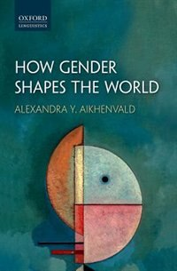 Book How Gender Shapes the World by Alexandra Y. Aikhenvald