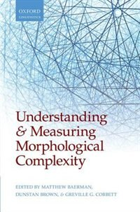 Book Understanding and Measuring Morphological Complexity by Matthew Baerman