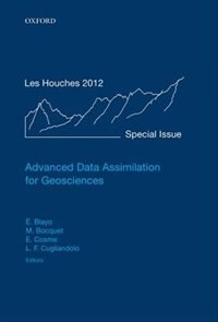 Book Advanced Data Assimilation for Geosciences: Lecture Notes of the Les Houches School of Physics… by Eric Blayo