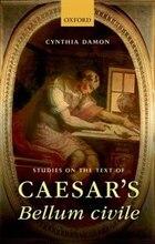 Studies on the Text of Caesars Bellum civile