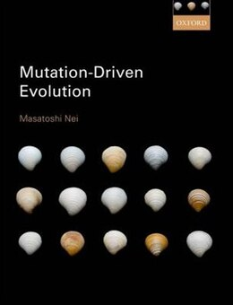 Book Mutation-Driven Evolution by Masatoshi Nei