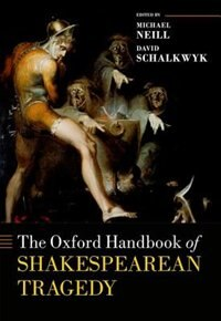 Book The Oxford Handbook of Shakespearean Tragedy by Michael Neill