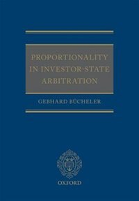 Book Proportionality in Investor-State Arbitration by Gebhard Bucheler
