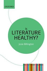 Book Is Literature Healthy?: The Literary Agenda by Josie Billington