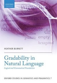 Book Gradability in Natural Language: Logical and Grammatical Foundations by Heather Burnett