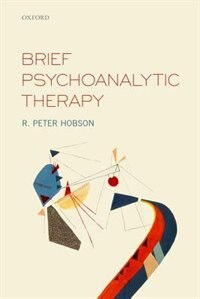 Book Brief Psychoanalytic Therapy by R. Peter Hobson