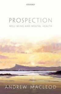 Book Prospection, Well-being, and Mental Health by Andrew Macleod