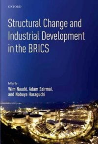 Book Structural Change and Industrial Development in the BRICS by Wim Naude